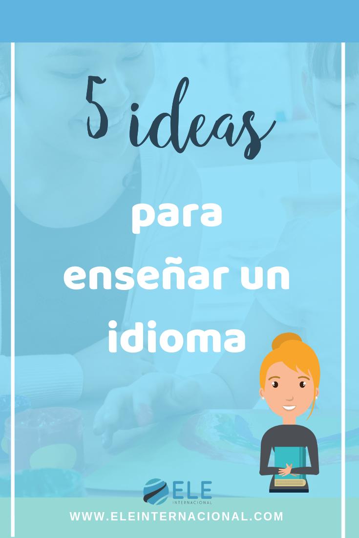 Ideas para enseñar un segundo idioma.