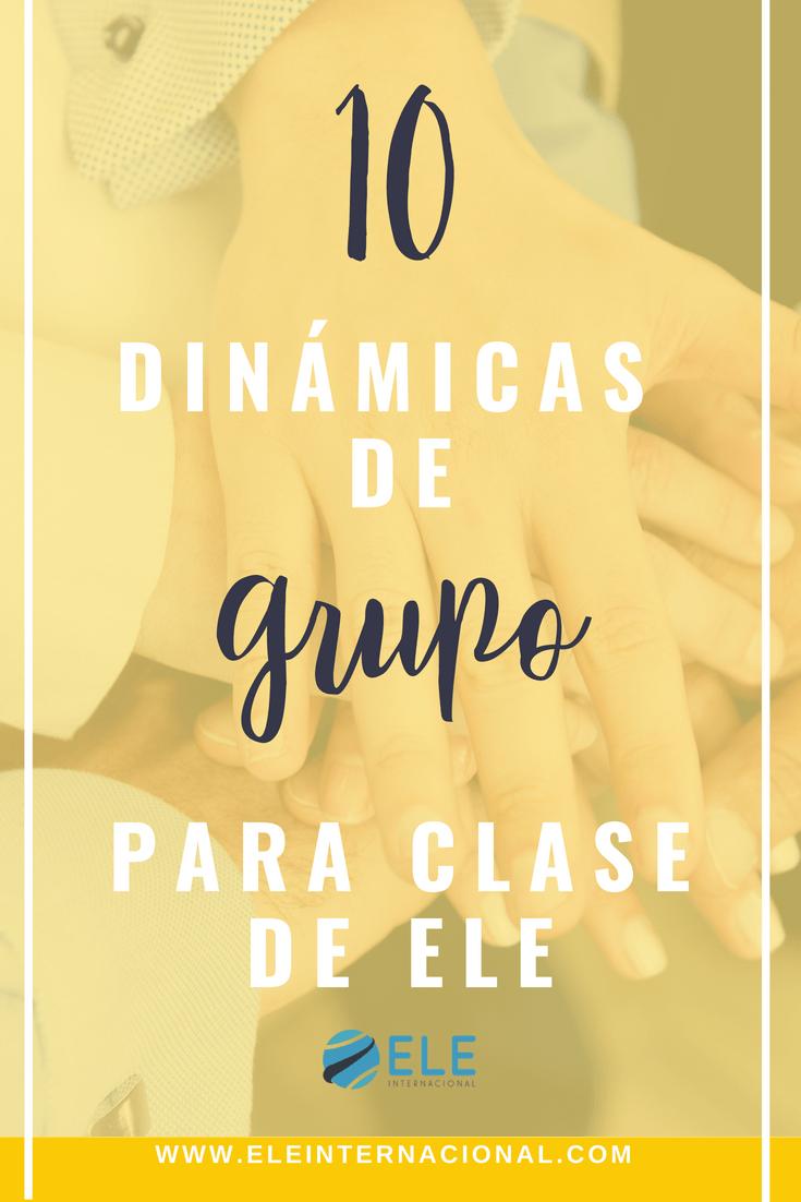10 Dinamicas De Grupo Para La Clase De Ele Eleinternacional