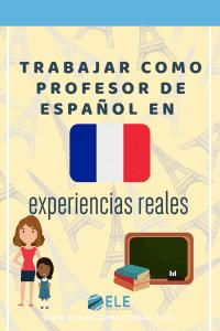 Profesor de español en Francia. Viajar y ser profesor. Viajar y trabajar.