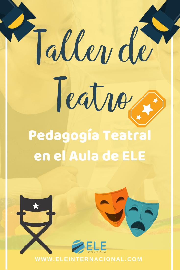 Teatro en la clase de ELE. Una propuesta de taller de teatro para fomentar la pedagogía teatral en el aula ELE. #claseele #teatro