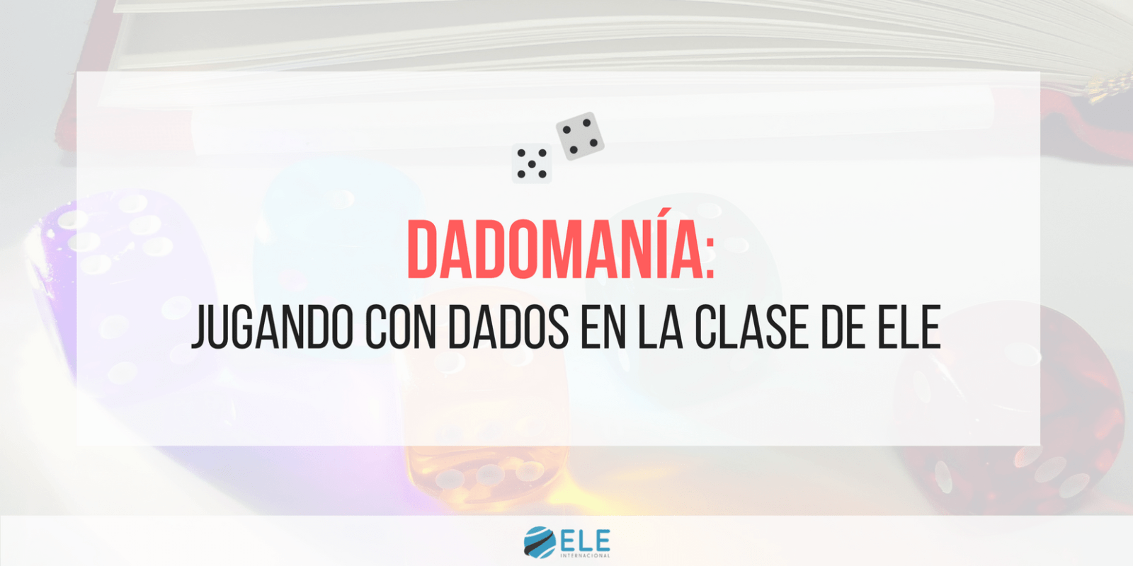 Juegos de mesa para clase de idiomas. Juegos para clase de ELE. Juegos con dados en clase de español. #spanishteacher #claustrodeig #teachmorespanish #profedeele