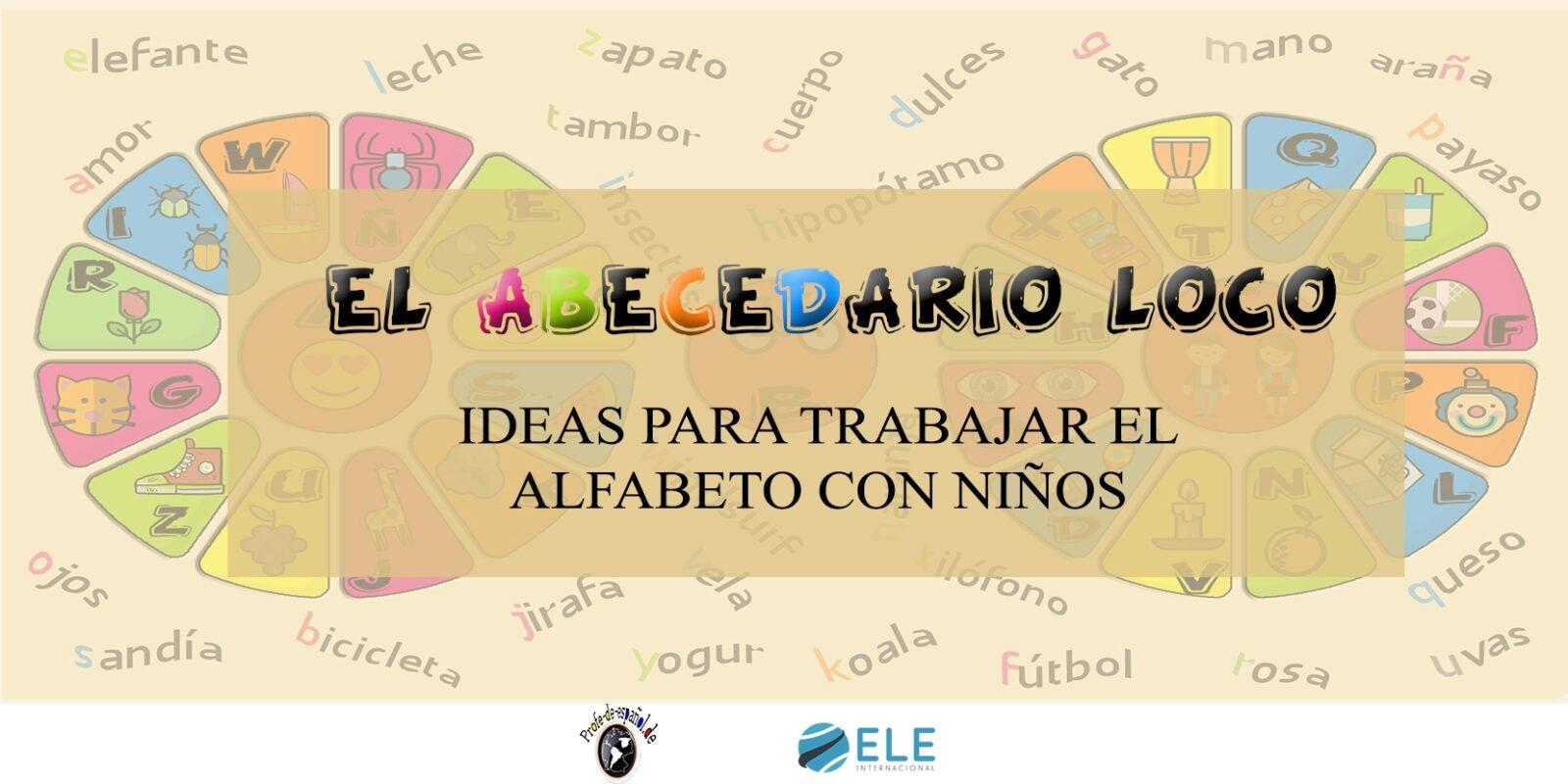5 ideas para aprender el abecedario en clase de ELE - ELEInternacional