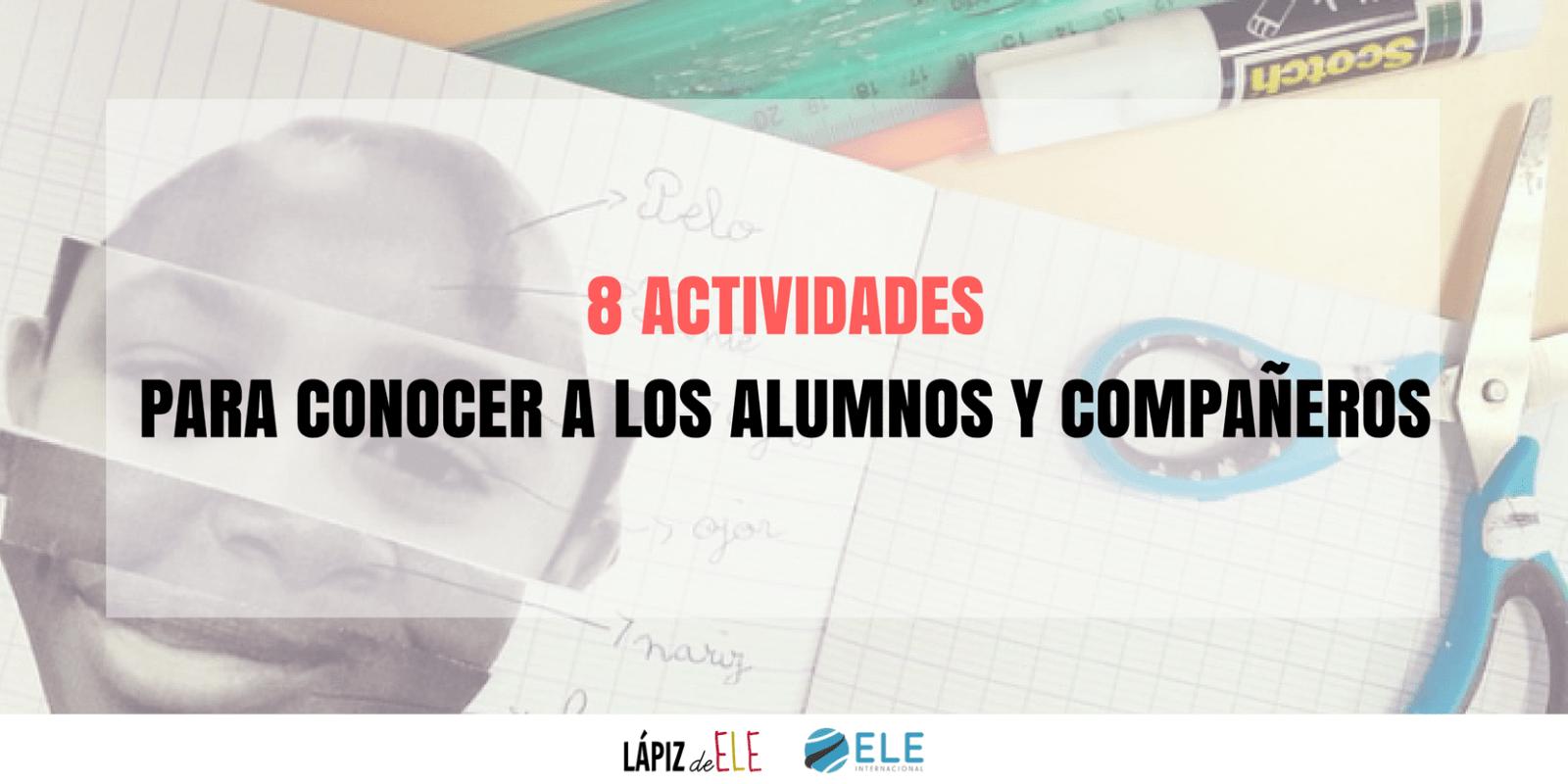 8 Actividades Para Conocer A Los Alumnos Y Compañeros