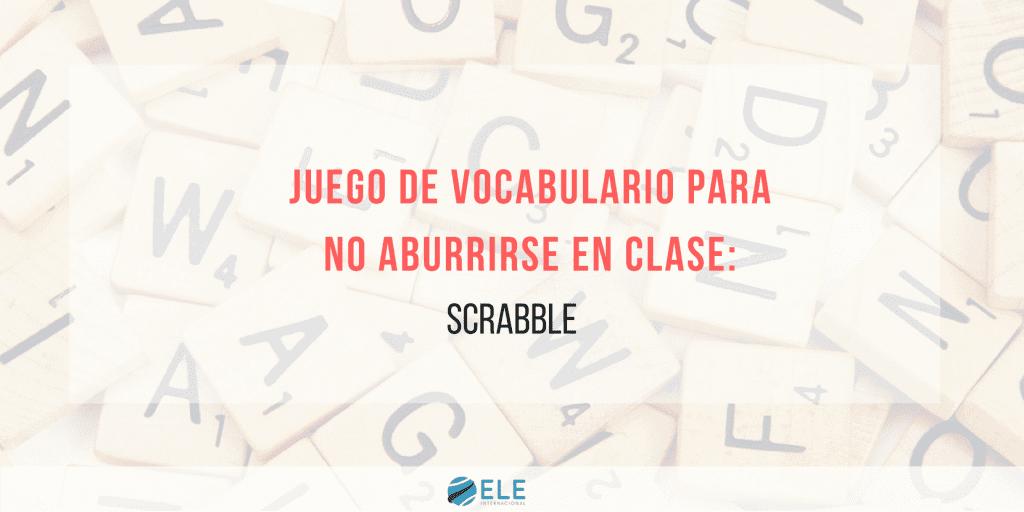 Scrabble En Clase De Espanol Para Estudiar Vocabulario