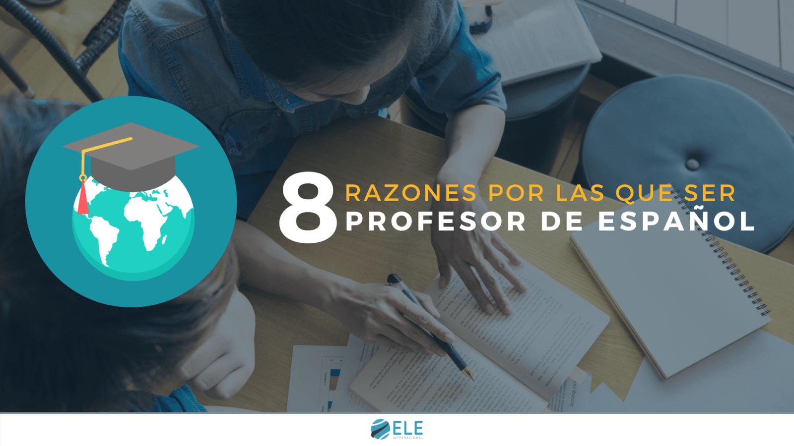 Razones para ser profesor de español