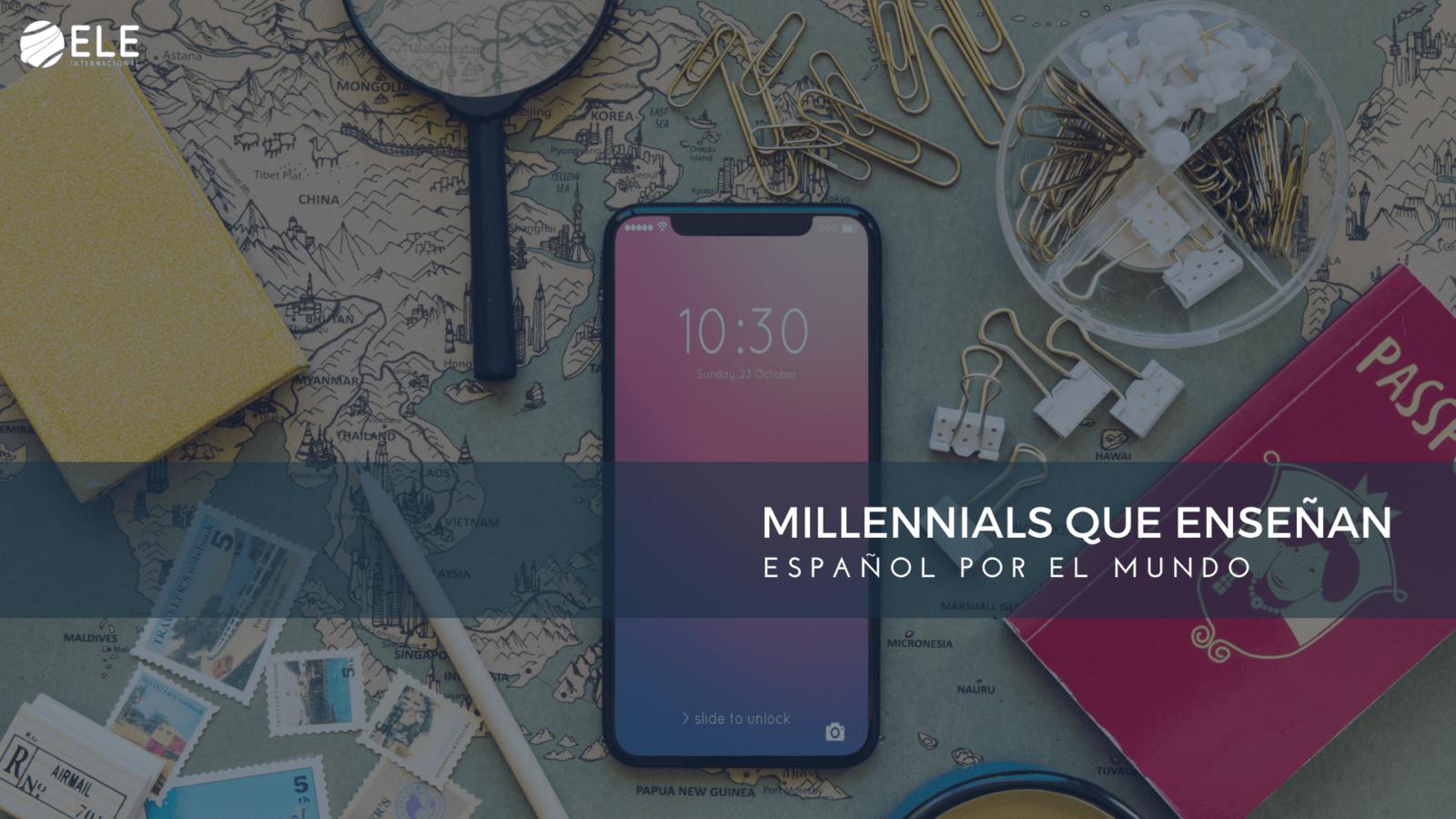 Millennials que enseñan español por el mundo