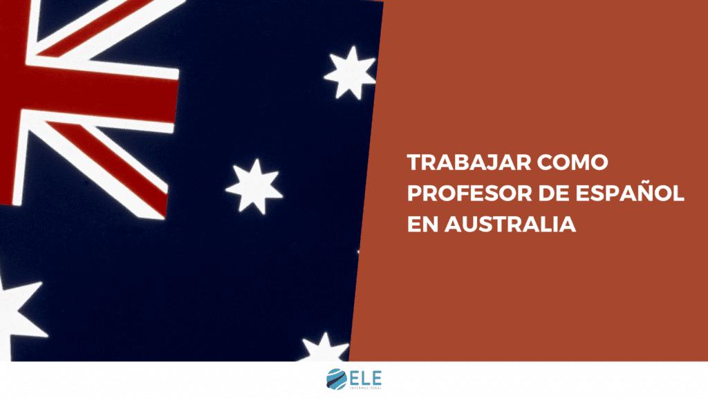 Trabajar Como Profesor De Espanol En Australia Eleinternacional