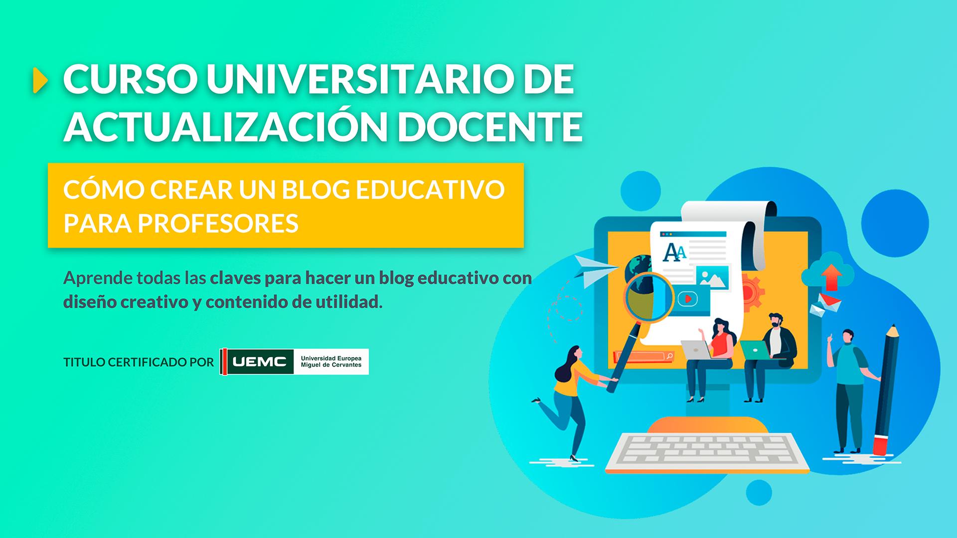 Cursos Universitarios de Actualización Docente: Cómo crear un blog educativo para profesores