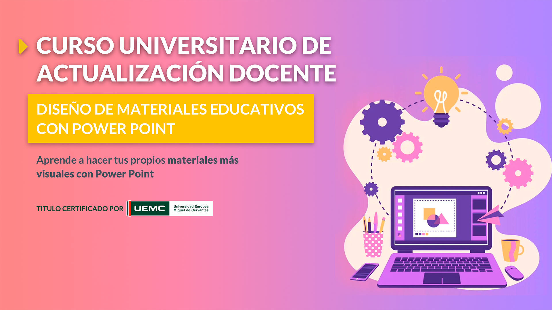 Cursos Universitarios de Actualización Docente: Diseño de materiales educativos con Power Point