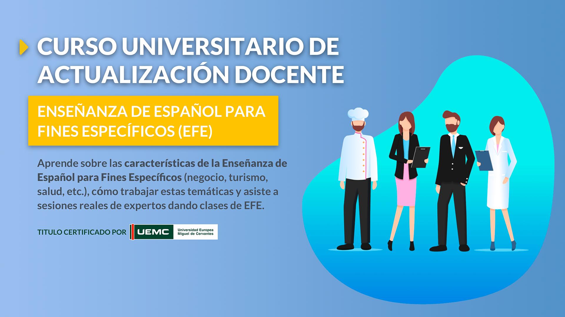 Cursos Universitarios de Actualización Docente: Enseñanza de español para fines especificos (EFE)