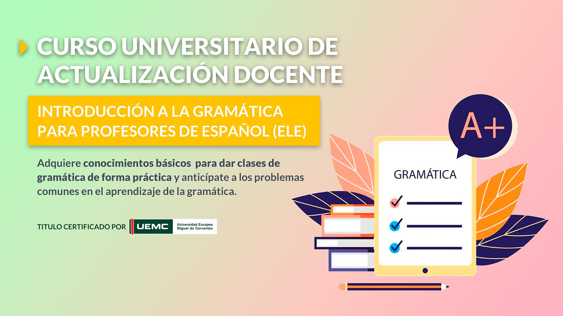 Cursos Universitarios de Actualización Docente: Introducción a la gramática para profesores de español (ELE)
