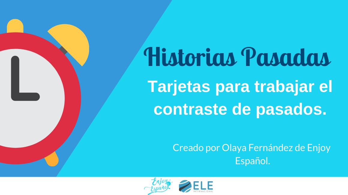 Historias pasadas. Actividades para trabajar historias. Actividad para trabajar la expresión oral en clase de español. #claseELE #profedeELE