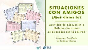 Actividad para trabajar situaciones comunicativas en español con amigos