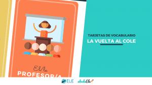 Vocabulario para la vuelta al cole. Tarjetas para que tus alumnos aprendan vocabulario básico sobre la vuelta al cole. #flashcards #vocabulario #vueltalcole