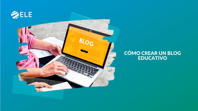 cómo crear un blog educativo