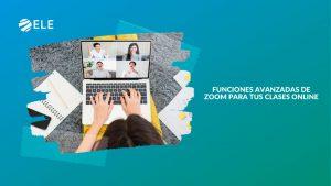 Funciones de zoom para dar clases online