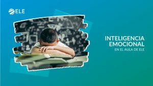 Inteligencia emocional en el aula de ELE
