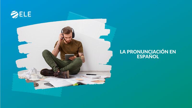 la pronunciación en español, consejos para profes ELE