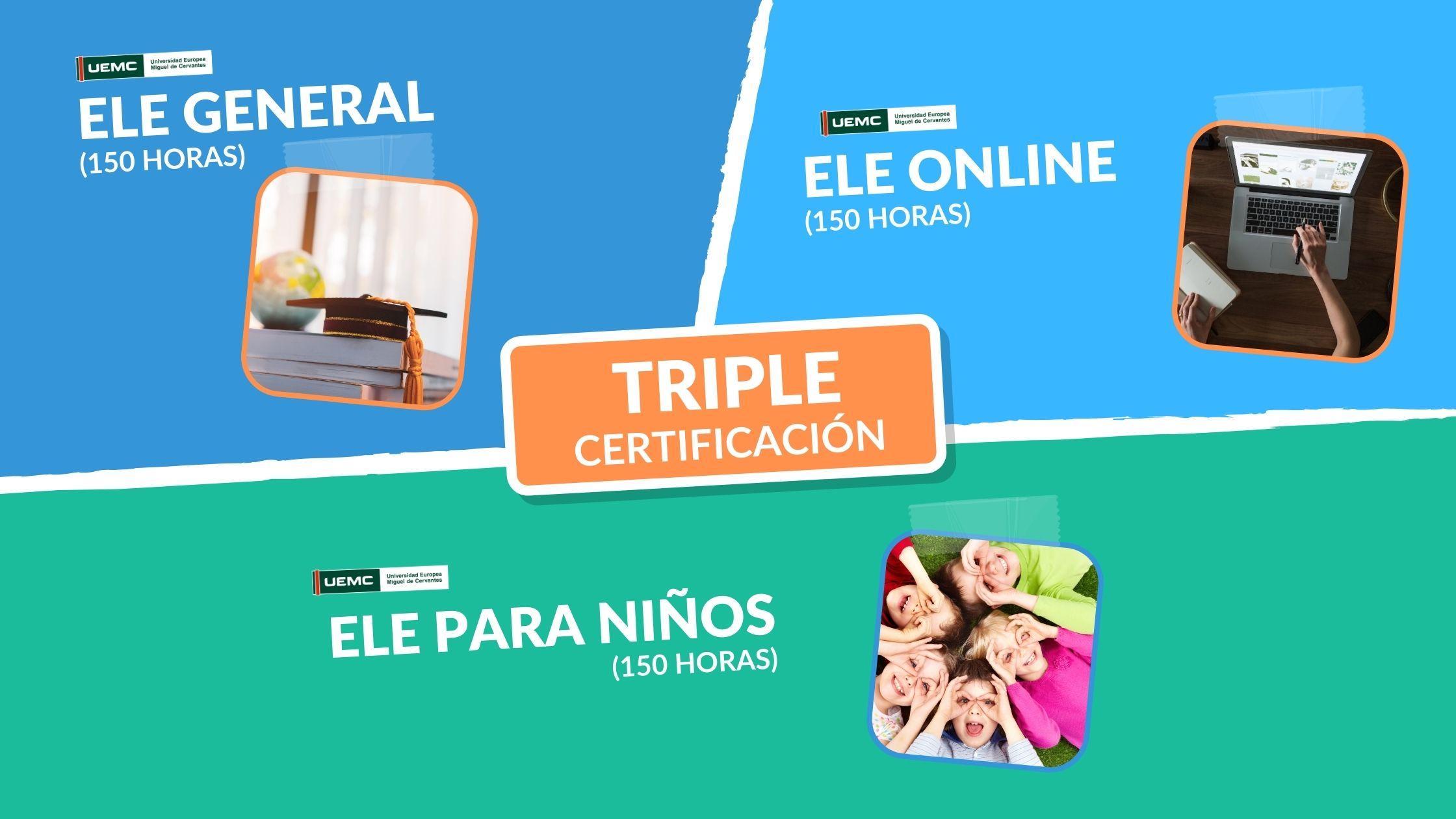 Triple Certificación:  Enseñanza de ELE General + Enseñanza de ELE NIños +Enseñanza de ELE en línea